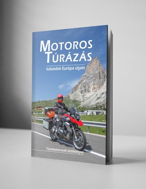 Motoros túrázás - kalandok Európa útjain Motoros túrázás - kalandok Európa útjain